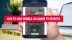 How To Use Mobile as Haier Tv Remote