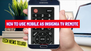 How To Use Mobile as insignia Tv Remote