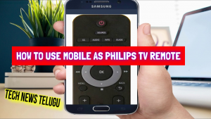 How To Use Mobile as Philips Tv Remote