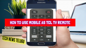 How To Use Mobile as TCL Tv Remote